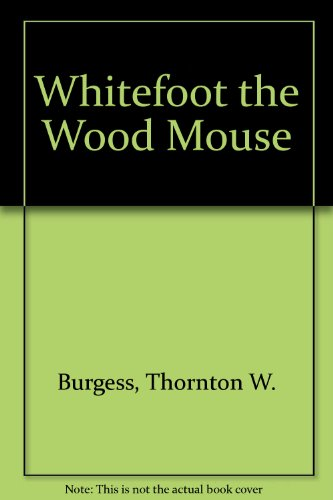 9780448137230: Whitefoot the Wood Mouse