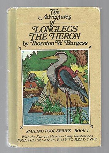 The Adventures of Longlegs the Heron: Burgess, Thornton W.