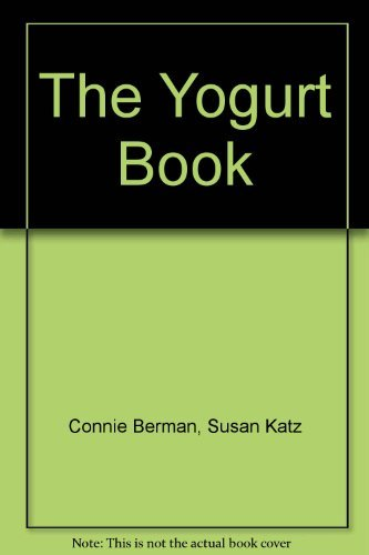 9780448140582: The Yogurt Book: 100 Ways to Use Yogurt Besides Eating It Out of a Container