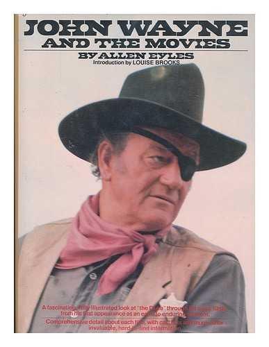 John Wayne and the Movies: Eyles, Allen