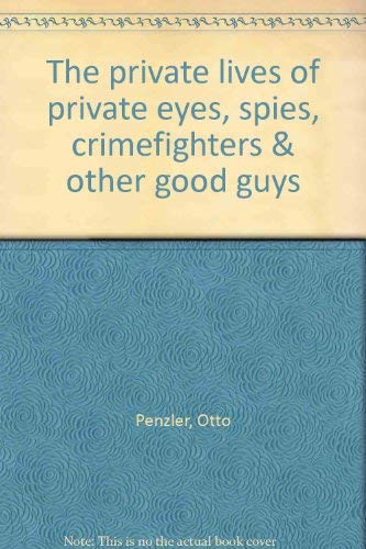 9780448143255: The private lives of private eyes, spies, crimefighters & other good guys