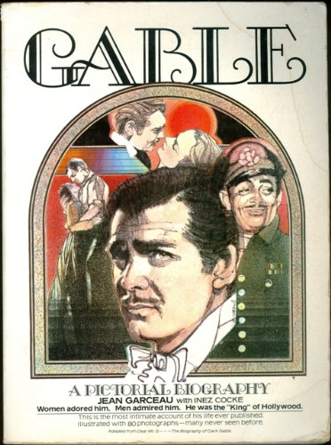 Gable: A pictorial biography: Garceau, Jean
