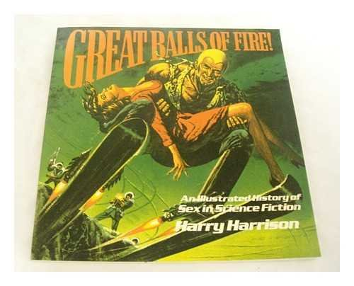 9780448143781: Great Balls of Fire! : [A History of Sex in Science Fiction Illustrations] / Harry Harrison