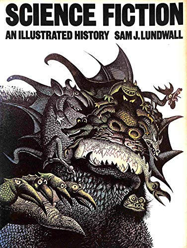 Science Fiction: An Illustrated History (044814414X) by Sam J. Lundwall