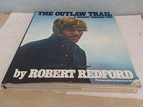 The Outlaw Trail: A Journey Through Time: Robert Redford; Photographer-Jonathan Blair