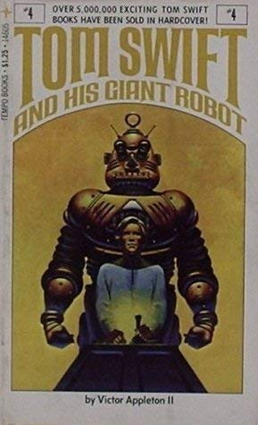 Tom Swift and his giant robot: Appleton, Victor