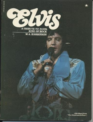 Elvis: A Tribute to the King of: W. A. Harbinson