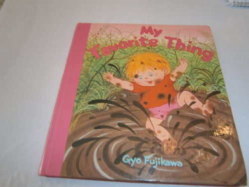 My Favorite Thing (Board Book) (0448147270) by Gyo Fujikawa