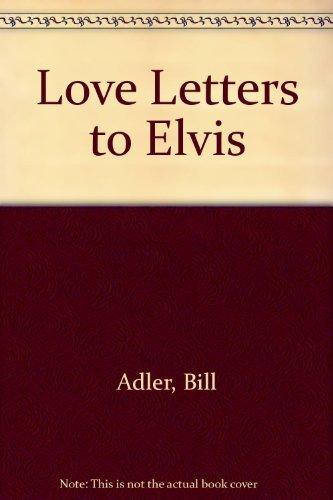 Love Letters to Elvis: Bill Adler