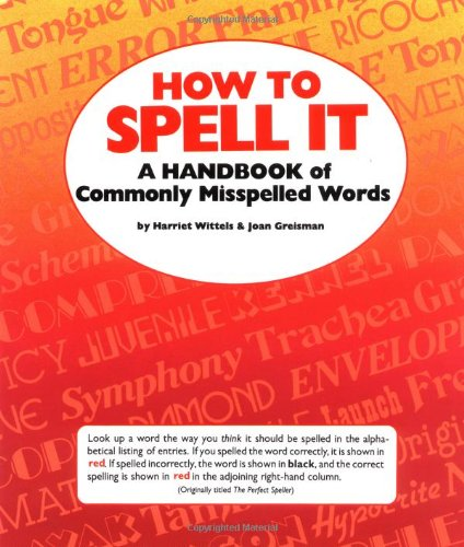 9780448147567: How to Spell It: A Handbook of Commonly Misspelled Words