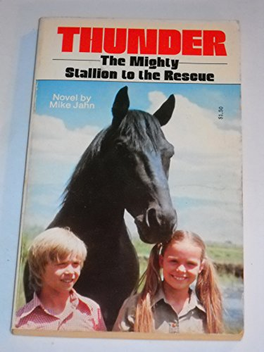 Thunder: Mighty Stallion to the Rescue: Jahn, Mike