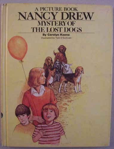 Mystery of the lost dogs (Her A Picture book--Nancy Drew ; 1)