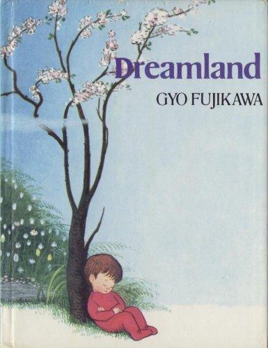Dreamland (Board Book) (9780448150819) by Gyo Fujikawa