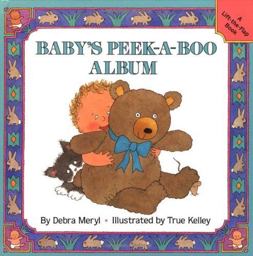 Baby's Peek-a-Boo Album (A Lift-the-Flap Book): Meryl, Debra