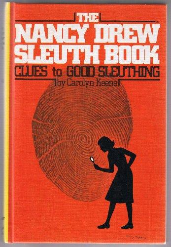 The Nancy Drew Sleuth Book: Clues to Good Sleuthing: Carolyn Keene