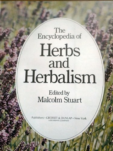 The Encyclopedia of herbs and herbalism: Malcolm (edited by) Stuart