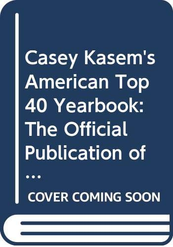 9780448155753: Casey Kasem's American Top 40 Yearbook: The Official Publication of the World-Wide Syndicated Radio Program American Top 40