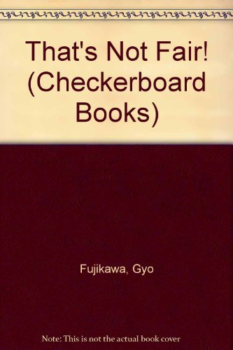 Thats Not Fair (Checkerboard Books) (0448164663) by Gyo Fujikawa