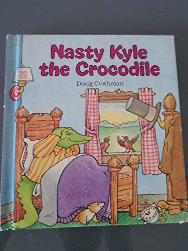 Nasty Kyle the Crocodile: Cushman, Doug