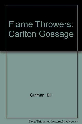 Flame Throwers: Carlton Gossage (0448168413) by Bill Gutman