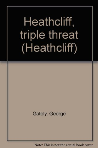Heathcliff Triple Threat: Gately, Geo