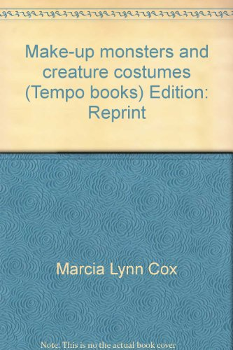 Make-up monsters and creature costumes (Tempo books): Cox, Marcia Lynn