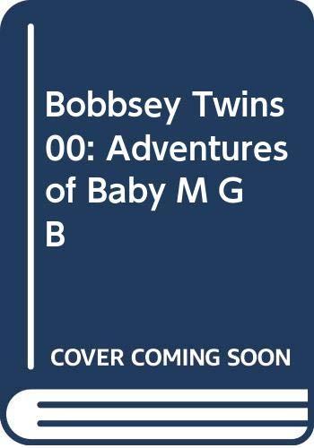 9780448180175: Bobbsey Twins 00: Adventures of Baby M GB