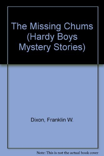 The Missing Chums (Hardy Boys, Book 4): Dixon, Franklin W.