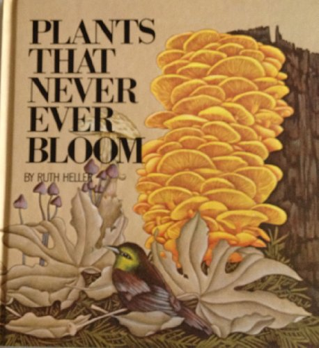 9780448189642: Plants That Never Ever Bloom
