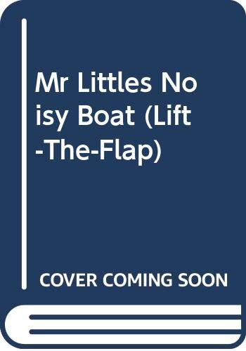 Mr Littles Noisy Boat (Lift-the-Flap) (0448189798) by Richard Fowler