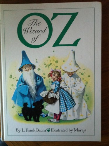 The Wizard of Oz: L. Frank Baum; Illustrator-Maraja