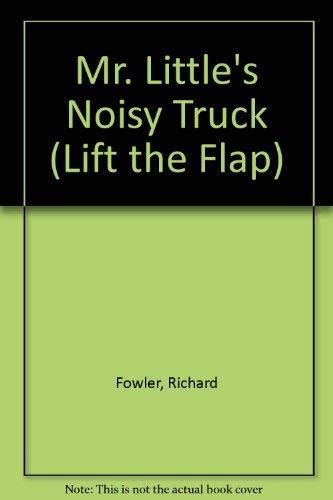 Mr Little's Noisy Tru (Lift the Flap): Fowler, Richard