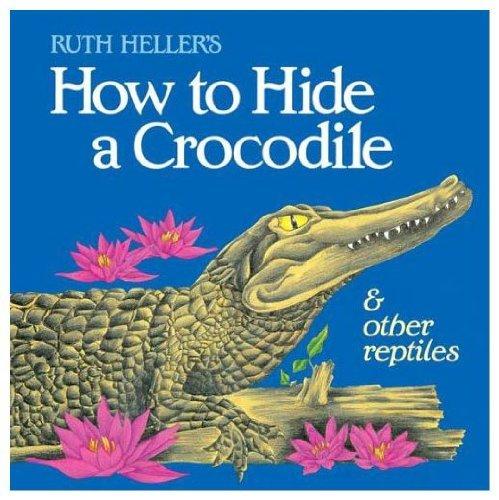 9780448190280: How Hide A Crocodile (All aboard books)