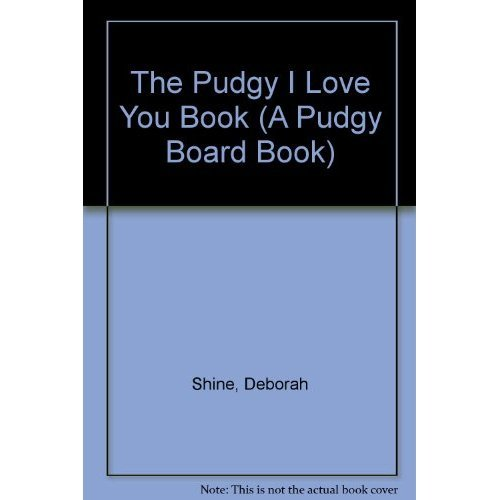 9780448190563: Pudgy I Love You (A Pudgy Board Book)