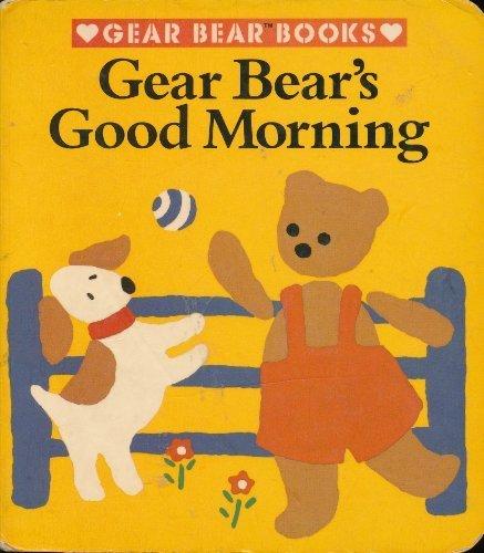 9780448190617: Gear Bear's Good Morning (Gear Bear Books)