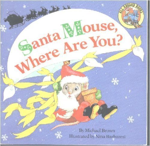 9780448191096: Santa Mouse, Where Are You? (All aboard books)