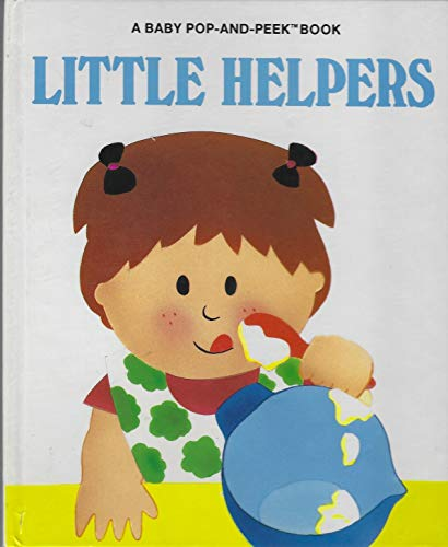 Little Helpers (A Baby pop-and-peek book) (0448191806) by Carla Dijs