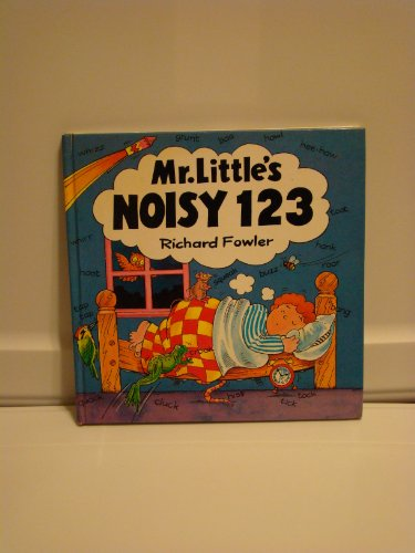 Mr Little Noisy 123: Fowler, Richard