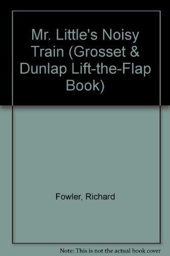 Mr Littles Noisy Trai (Grosset & Dunlap: Richard Fowler