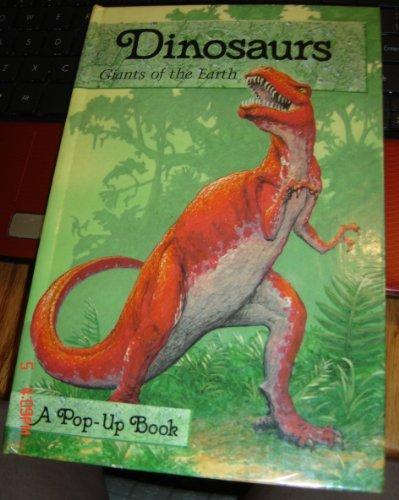 9780448193021: Dinosaurs: Giants of the Earth (A Pop-Up Book)