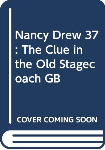 9780448195377: Nancy Drew 37: The Clue in the Old Stagecoach GB