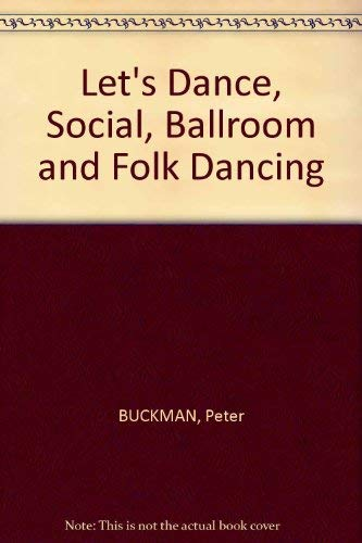 9780448200675: Let's Dance: Social, Ballroom and Folk Dancing