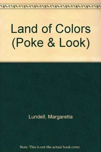 9780448210285: The Land of Colors (Poke and Look)