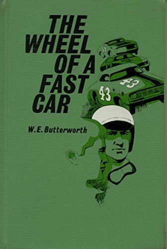 The Wheel of a Fast Car a Novel: W. E. Butterworth / W. E. B. Griffin (born William Edmund ...