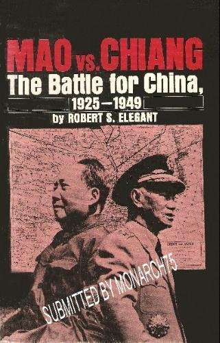 Mao vs. Chiang: The Battle for China, 1925-1949: Elegant, Robert S.