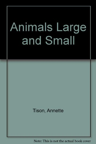 9780448215525: Animals Large and small (Animal Wonders)