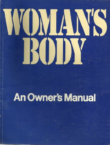 9780448221809: Woman's Body: An Owner's Manual
