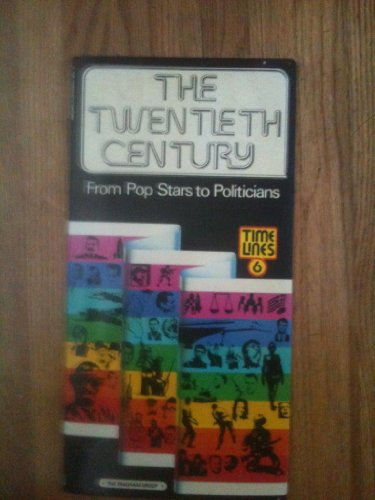 9780448222004: The Twentieth Century: From Pop Stars to Politicians (Time Lines)