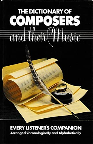 9780448223643: The dictionary of composers and their music: Every listener's companion : arranged chronologically and alphabetically