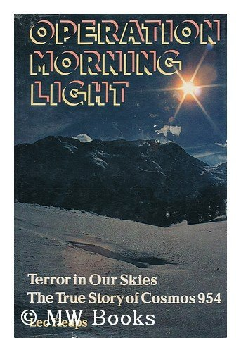 Operation Northern Light, Terror in Our Skies, the True Story of Cosmos 954: Heaps, Leo